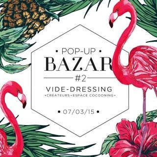 RDV ce samedi 7 mars pour le Pop-Up Bazar #2 !